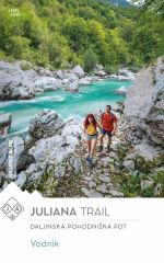 Vodnik: Juliana trail - Daljinska pohodniška pot okoli Julijskih alp