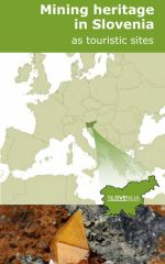 Mining heritage in Slovenia as touristic sites