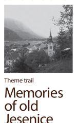 Leaflet Memories of old Jesenice