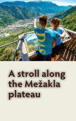 A stroll along the Mežakla plateau